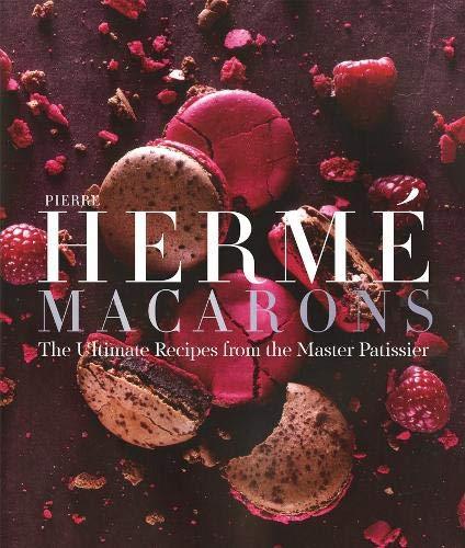 Pierre Hermé Macarons: The Ult...