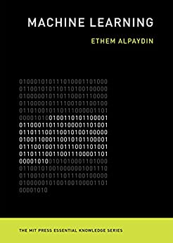 Machine Learning: The New AI (MIT Press Essential Knowledge series) by [Alpaydin, Ethem]