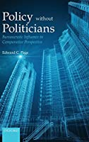 Policies Without Politicians: Bureaucratic Influence in Comparative Perspective