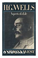 H.G. Wells: Aspects of a Life