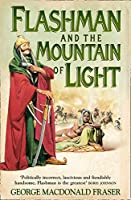 Flashman and the Mountain of Light (The Flashman Papers)
