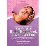 The Original Reiki Handbook of Dr. Mikao Usui: The Traditional Usui Reiki Ryoho Treatment Positions and Numerous Reiki Techni