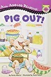 Pig Out! (All Aboard Picture Reader)