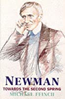 Newman: Towards the Second Spring
