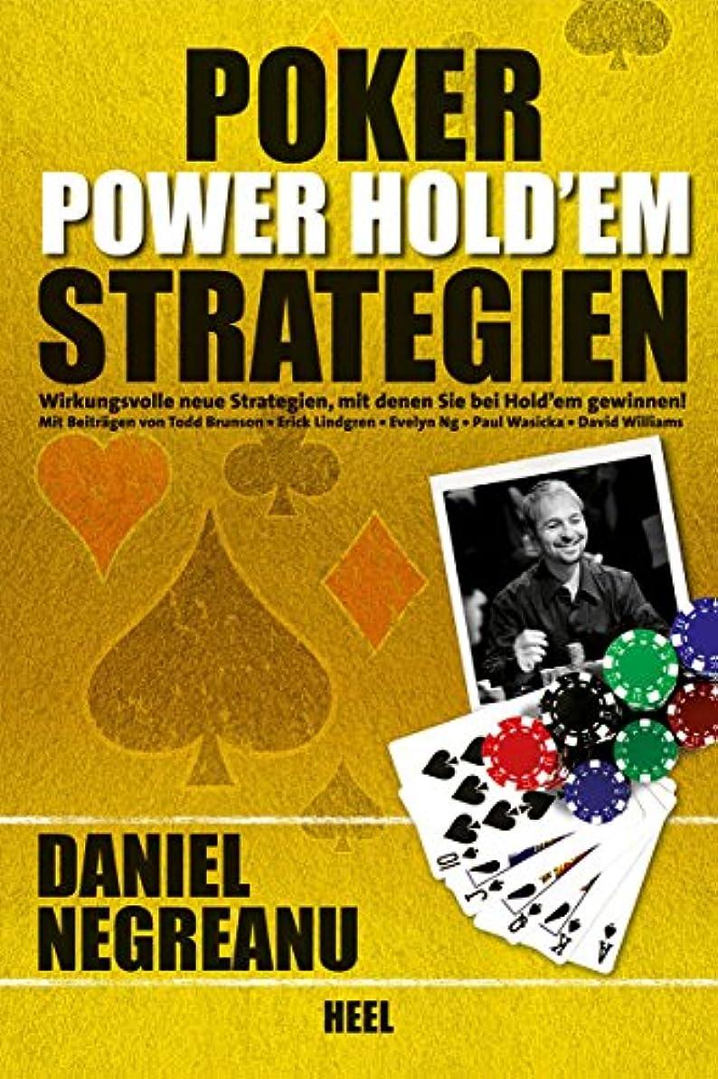Poker Power Hold'em Strategien: Wirkungsvolle neue Strategien, mit denen Sie bei Hold'em gewinnen! (German Edition)