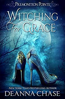Witching For Grace: A Paranormal Women's Fiction Novel (Premonition Pointe Book 1) by [Chase, Deanna]