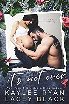It's Not Over by [Ryan, Kaylee, Black, Lacey]