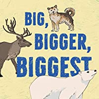 Big, Bigger, Biggest (Nunavummi Reading Series)