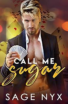Call Me Sugar: A Las Vegas Billionaire Romance by [Nyx, Sage]