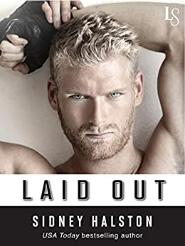 Laid Out (Worth the Fight Book 4) by [Halston, Sidney]