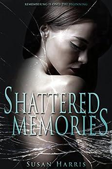 Shattered Memories by [Harris, Susan]