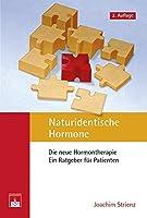 Naturidentische Hormone: Die neue Hormontherapie. Ein Ratgeber fuer Patienten