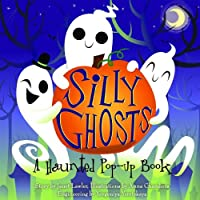 Silly Ghosts: A Haunted Pop-Up Book (Pop Up Book)