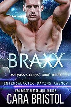 Braxx: Dakonian Alien Mail Order Brides (Intergalactic Dating Agency) by [Bristol, Cara]