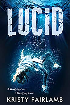 LUCID: A Chilling Supernatural Thriller by [Fairlamb, Kristy]