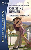 The Bravo Bachelor (Silhouette Special Edition: Bravo Family Ties)
