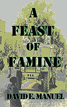 A Feast of Famine by [Manuel, David]