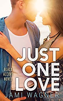 Just One Love: A Black Alcove Novel (The Black Alcove Series Book 6) by [Wagner, Jami]