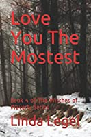 Love You The Mostest: Book 4 of The Witches of Waverly Series
