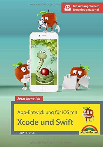 Download App Entwicklung fuer iOS mit Swift und XCode - Ideal fuer Einsteiger geeignet - ohne Vorkenntnisse direkt loslegen - so programmieren Sie Apps fuer iPhone und iPad 3959820437