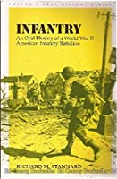 Infantry: An Oral History of a World War II American Infantry Battalion (Twayne's Oral History Series)