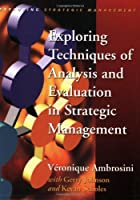 Exploring Techniques of Analysis and Evaluation in Strategic Management
