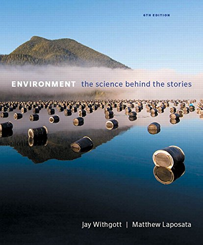 Download Environment: The Science Behind the Stories (6th Edition) 0134204883