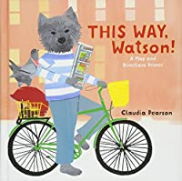 This Way, Watson!: A Map and Directions Primer