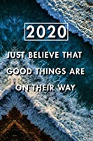 Just Believe That Good Things Are On Their Way: Blank Lined Journal Notebook, Size 6x9, Gift Idea for Boss, Employee, Coworker, Friends, Office, Gift Ideas, Familly, Entrepreneur: Cover 6, New Year Resolutions & Goals, Christmas, Birthday