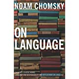 On Language: Chomsky's Classic Works Language and Responsibility and: Chomsky's Classic Works Language and Responsibility and