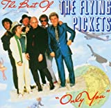 Only You - the Best of the Flying Pickets