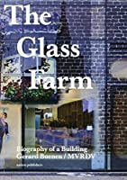 The Glass Farm: Biography of a Building by Gerard Buenen Winy Maas(2015-02-24)