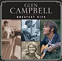 Glen Campbell: Greatest Hits by Glen Campbell (2009-02-10)
