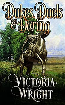 Dukes, Duels & Daring: A Russian Regency Romance (The Lvov Family Book 1) by [Wright, Victoria]