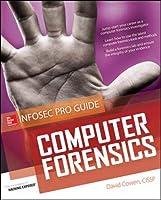 Computer Forensics: InfoSec Pro Guide (Beginner's Guide)