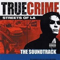 True Crime - Streets of LA: The Soundtrack (2003-05-03)
