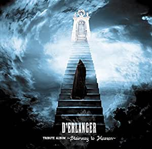 D' ERLANGER TRIBUTE ALBUM~ Stairway to Heaven ~
