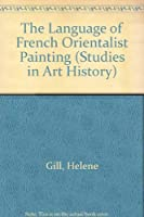 Language of French Orientalist Painting (Studies in Art History)