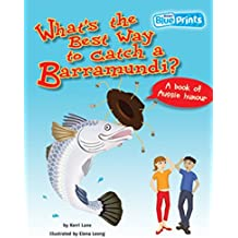 Blueprints Upper Primary B Unit 4: What's the Best Way to Catch a Barramundi?