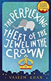 The Perplexing Theft of the Jewel in the Crown (Baby Ganesh Agency)