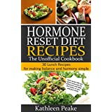 Hormone Reset Diet Recipes: 30 Lunch Recipes for Making Balance and Harmony Simple (English Edition)
