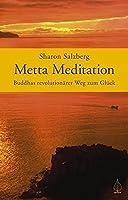 Metta Meditation - Buddhas revolutionaerer Weg zum Glueck: Geborgen im Sein