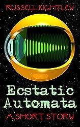 Ecstatic Automata (English Edition)
