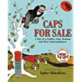 Caps For Sale 75th Anniversary Edition: A Tale Of A Peddler, Some Monkeys And Their Monkey Business