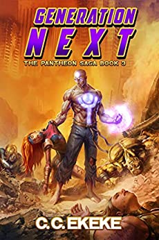Generation Next: A Superhero Adventure (The Pantheon Saga Book 3) by [Ekeke, C.C.]