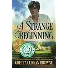 A STRANGE BEGINNING  (Lord Byron Series Book 1) A STAND-ALONE Biographical NOVEL (The Lord Byron Series)