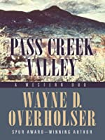 Pass Creek Valley: A Western Duo (Five Star Western Series)