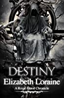 Destiny (Royal Blood Chronicles)