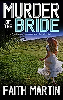 MURDER OF THE BRIDE a gripping crime mystery full of twists by [MARTIN, FAITH]