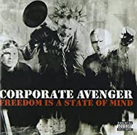 Freedom Is a State of Mind by Corporate Avenger (2001-07-24)